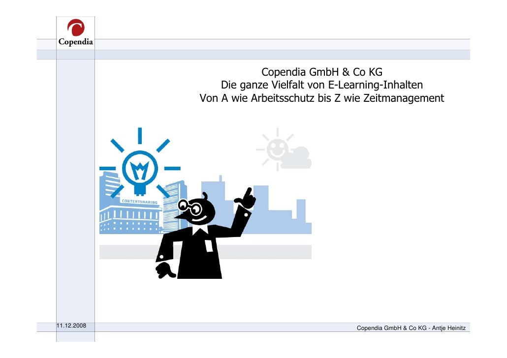 Copendia GmbH & Co KG                  Die ganze Vielfalt von E-Learning-Inhalten              Von A wie Arbeitsschutz bis...