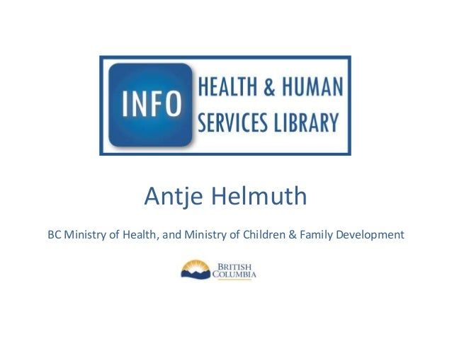 Antje Helmuth BC Ministry of Health, and Ministry of Children & Family Development
