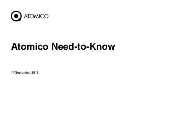 17 September 2018 1 Atomico Need-to-Know
