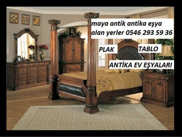 ANTİKA EV EŞYALARI ALAN YERLER MAYA ANTİK 0546 293 59 36