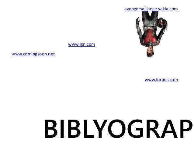 www.comingsoon.net BIBLYOGRAPH www.ign.com www.forbes.com avengersalliance.wikia.com