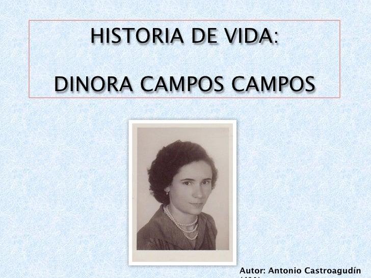 HISTORIA DE VIDA:  DINORA CAMPOS CAMPOS                    Autor: Antonio Castroagudín