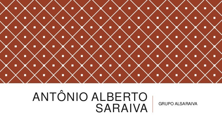 ANTÔNIO ALBERTO    GRUPO ALSARAIVA         SARAIVA
