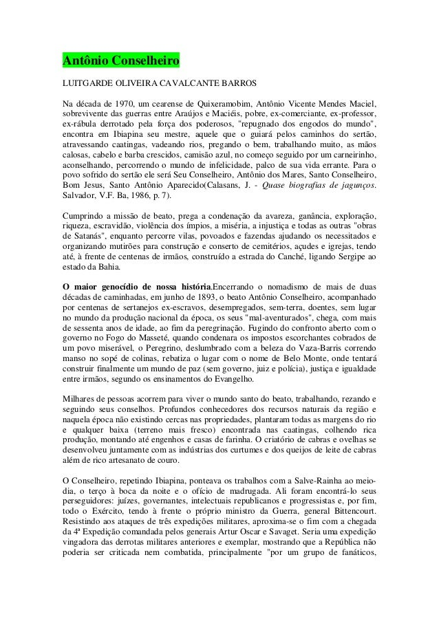 Antônio Conselheiro LUITGARDE OLIVEIRA CAVALCANTE BARROS Na década de 1970, um cearense de Quixeramobim, Antônio Vicente M...
