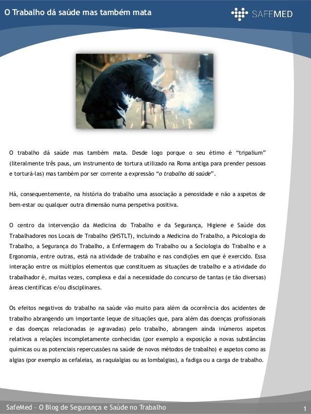 SafeMed – O Blog de Segurança e Saúde no Trabalho 1 O Trabalho dá saúde mas também mata O trabalho dá saúde mas também mat...