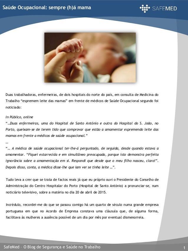 SafeMed – O Blog de Segurança e Saúde no Trabalho 1 Saúde Ocupacional: sempre (h)á mama Duas trabalhadoras, enfermeiras, d...