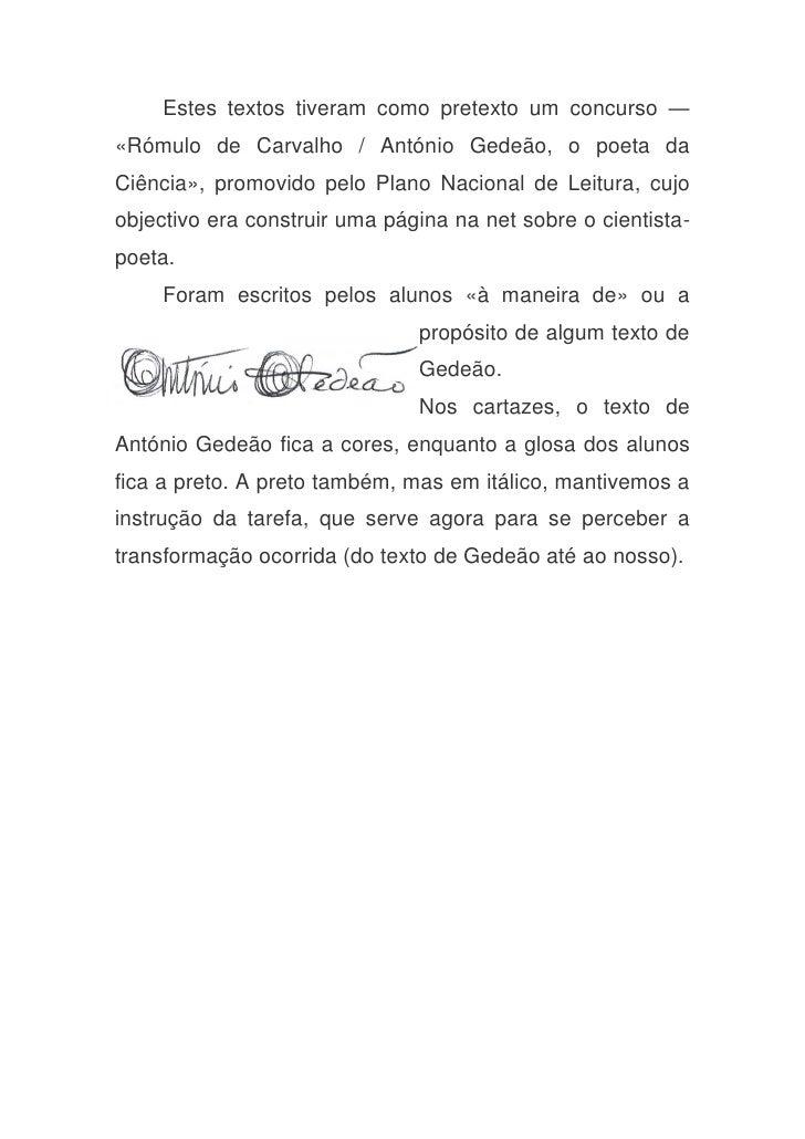 Estes textos tiveram como pretexto um concurso — «Rómulo de Carvalho / António Gedeão, o poeta da Ciência», promovido pelo...