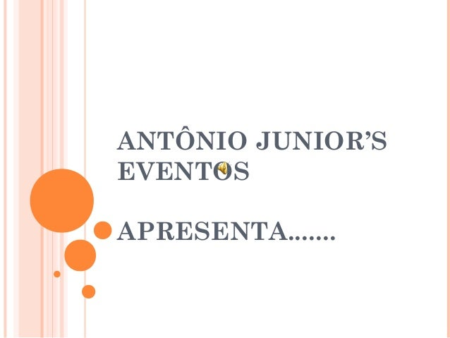 ANTÔNIO JUNIOR'S EVENTOS APRESENTA.......