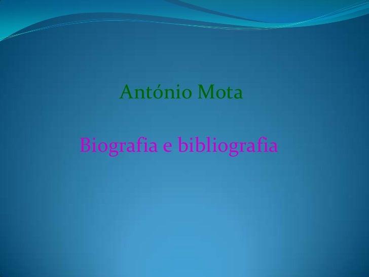 Biografia e bibliografia <br />António Mota<br />