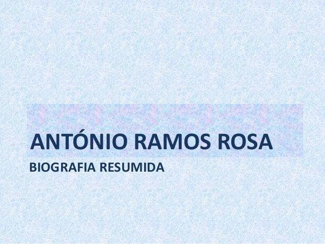 BIOGRAFIA RESUMIDA ANTÓNIO RAMOS ROSA