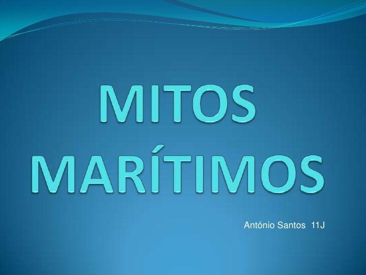 MITOS MARÍTIMOS <br />António Santos  11J <br />