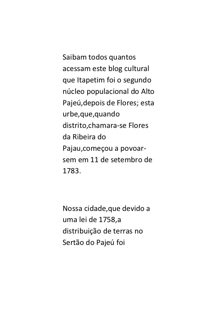Saibam todos quantosacessam este blog culturalque Itapetim foi o segundonúcleo populacional do AltoPajeú,depois de Flores;...