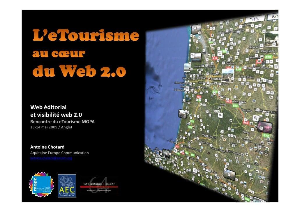Web éditorial et visibilité web 2.0 Rencontre du eTourisme MOPA 13-14 mai 2009 / Anglet    Antoine Chotard Aquitaine Europ...