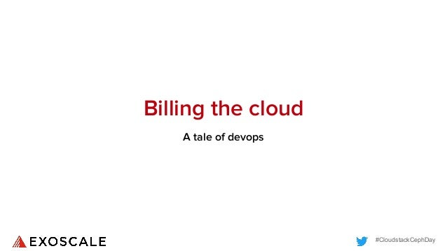 #CloudstackCephDay Billing the cloud A tale of devops