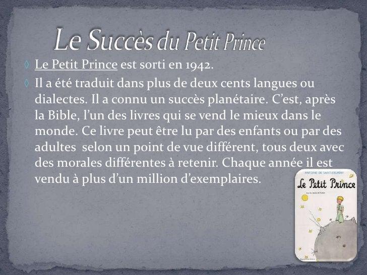 ◊ Le Petit Prince est sorti en 1942. ◊ Il a été traduit dans plus de deux cents langues ou   dialectes. Il a connu un succ...