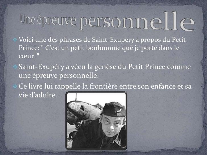  Voici une des phrases de Saint-Exupéry à propos du Petit   Prince: quot; C'est un petit bonhomme que je porte dans le   ...