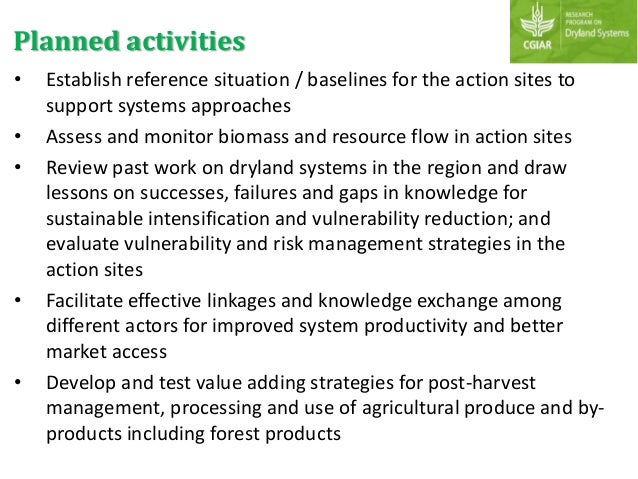 Planned activities • Establish reference situation / baselines for the action sites to support systems approaches • Assess...