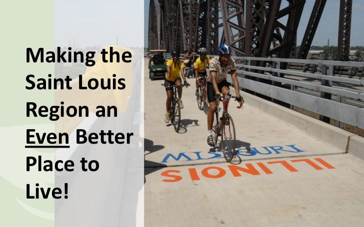 Making the Saint Louis Region an Even Better Place to Live!<br />