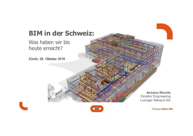 BIM in der Schweiz: Was haben wir bis heute erreicht? Zürich, 28. Oktober 2016 Antoine Rérolle Direktor Eng...