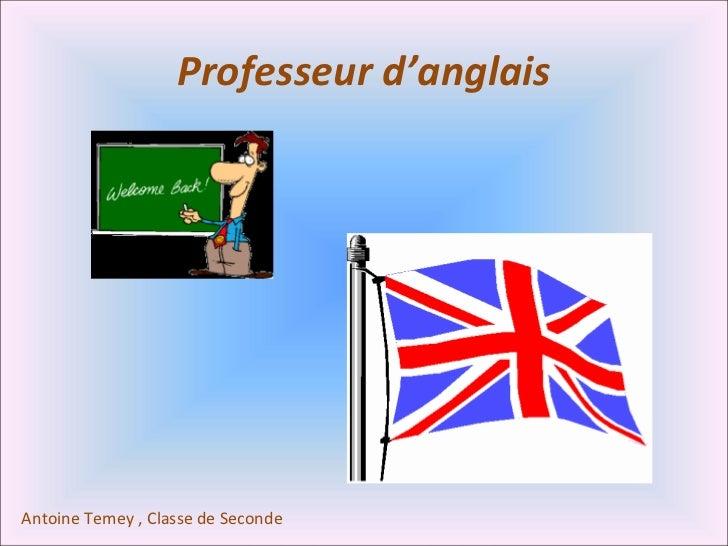 Professeur d'anglais Antoine Temey , Classe de Seconde