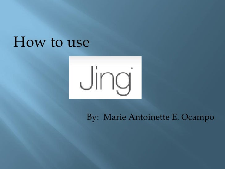 How to use         By: Marie Antoinette E. Ocampo