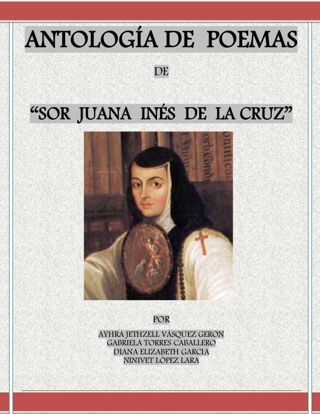"""ANTOLOGÍA DE POEMASANTOLOGÍA DE POEMAS                                   DE  """"SOR JUANA INÉS DE LA CRUZ""""                  ..."""