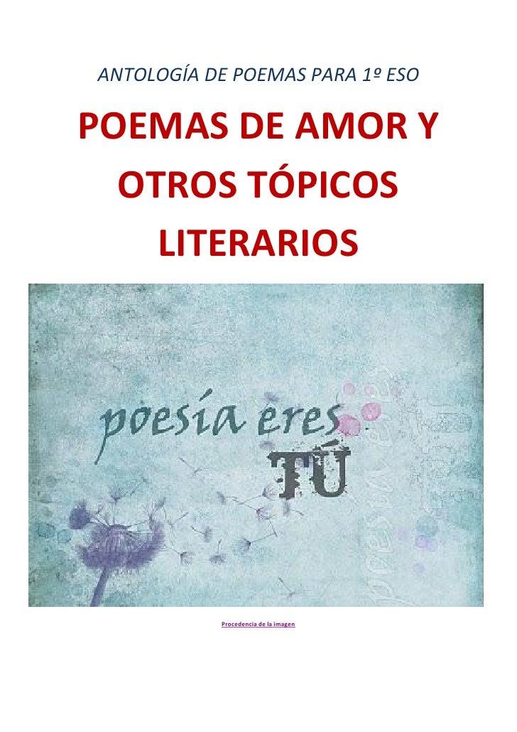 ANTOLOGÍA DE POEMAS PARA 1º ESOPOEMAS DE AMOR Y  OTROS TÓPICOS    LITERARIOS           Procedencia de la imagen