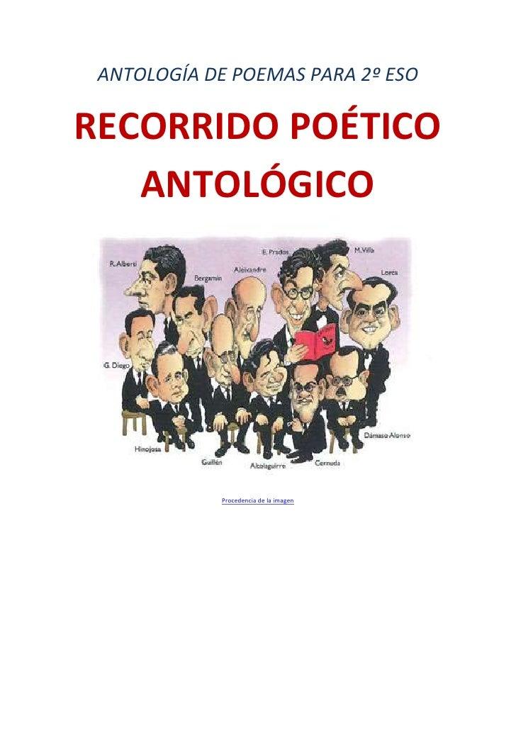 ANTOLOGÍA DE POEMAS PARA 2º ESORECORRIDO POÉTICO   ANTOLÓGICO             Procedencia de la imagen