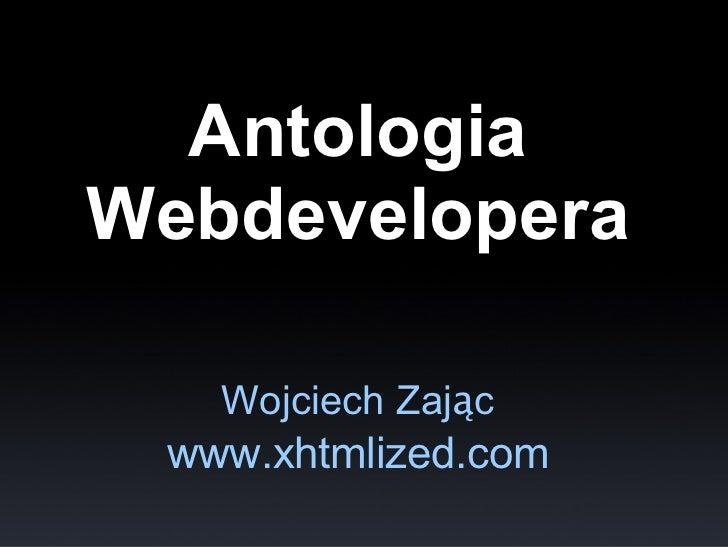 Antologia Webdevelopera     Wojciech Zając  www.xhtmlized.com