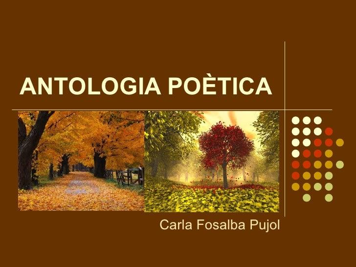 ANTOLOGIA POÈTICA Carla Fosalba Pujol