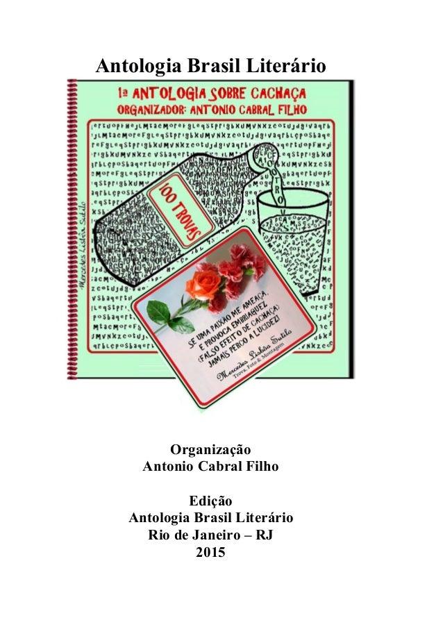 Antologia Brasil Literário Organização Antonio Cabral Filho Edição Antologia Brasil Literário Rio de Janeiro – RJ 2015