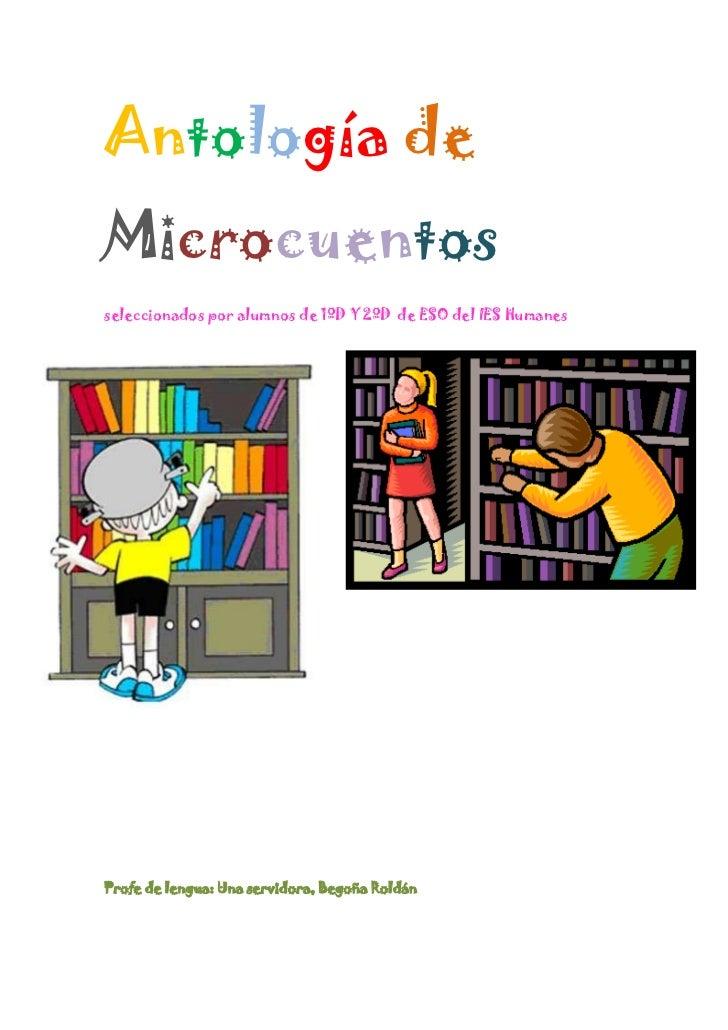 Antología de Microcuentos <br />seleccionados por alumnos de 1ºD Y 2ºD  de ESO del IES Humanes<br />-641985233045251079099...