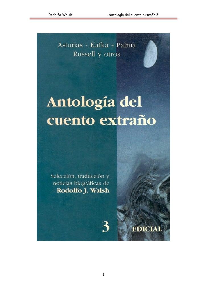 Rodolfo Walsh       Antología del cuento extraño 3                     1