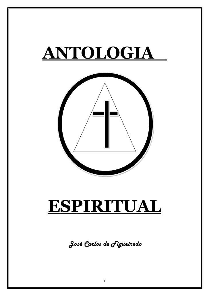 ANTOLOGIAESPIRITUAL  José Carlos de Figueiredo              1