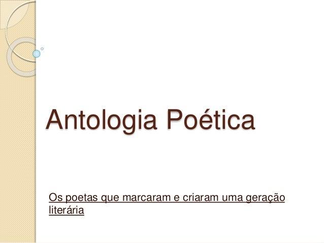 Antologia Poética Os poetas que marcaram e criaram uma geração literária