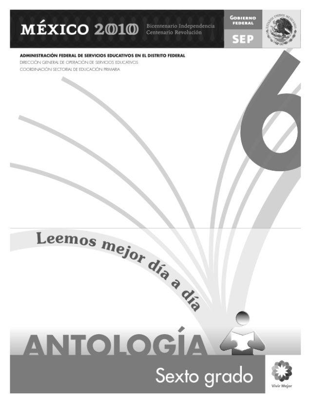 La antología de lecturas Leemos mejor día a día. Sexto grado, fue elaborada en la Coordinación Sectorial de Educación Prim...
