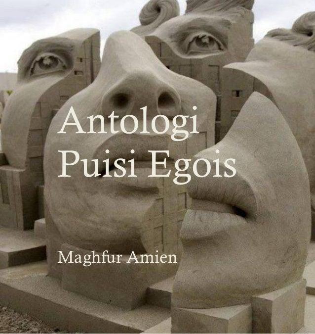 Antologi Puisi Egois  Maghfur Amien