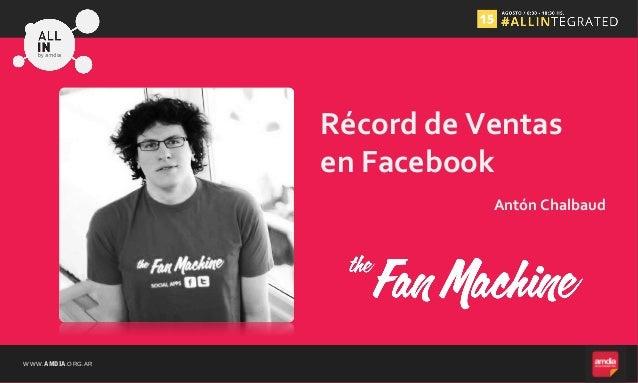 WWW.AMDIA.ORG.AR Antón Chalbaud Récord de Ventas en Facebook
