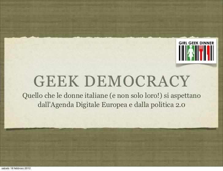 GEEK DEMOCRACY                Quello che le donne italiane (e non solo loro!) si aspettano                    dall'Agenda ...