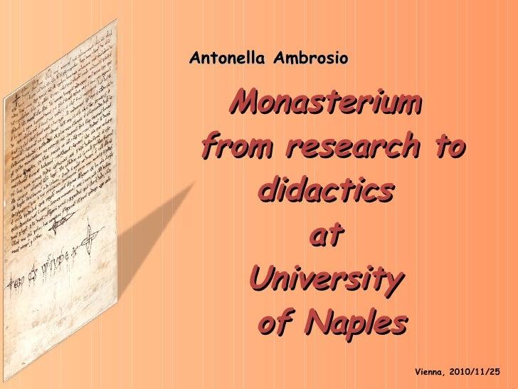 Monasterium  from research to didactics  at  University  of Naples Vienna, 2010/11/25 Antonella Ambrosio
