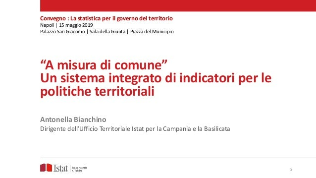 """""""A misura di comune"""" Un sistema integrato di indicatori per le politiche territoriali Antonella Bianchino Dirigente dell'U..."""