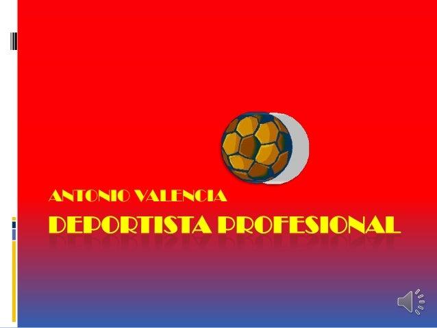 DEPORTISTA PROFESIONALANTONIO VALENCIA