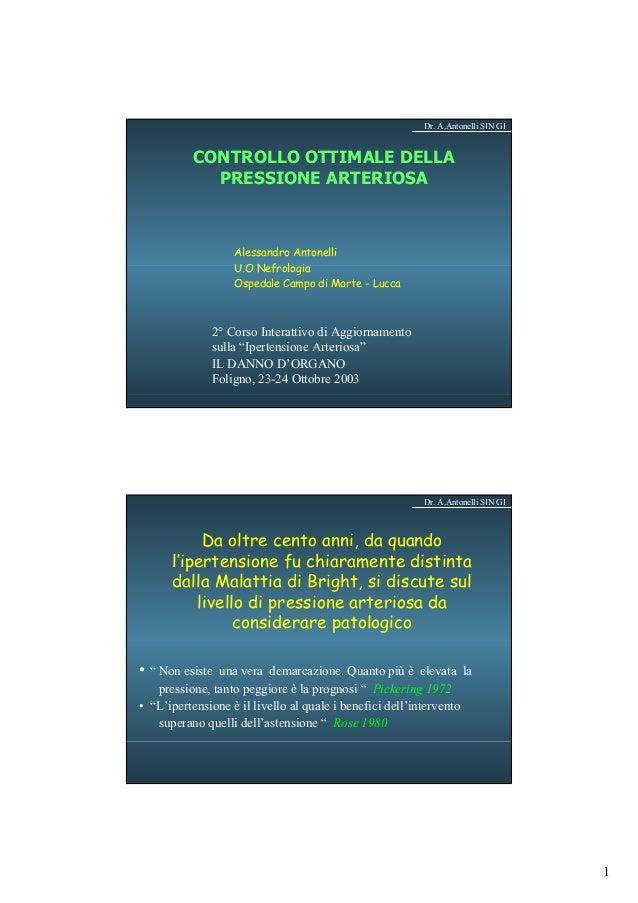 Dr. A.Antonelli SIN GI  CONTROLLO OTTIMALE DELLA PRESSIONE ARTERIOSA  Alessandro Antonelli U.O Nefrologia Ospedale Campo d...