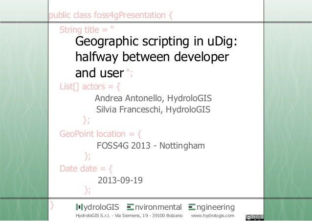 1 /21 nvironmental ngineeringydroloGIS HydroloGIS S.r.l. - Via Siemens, 19 - 39100 Bolzano www.hydrologis.com Geographic s...