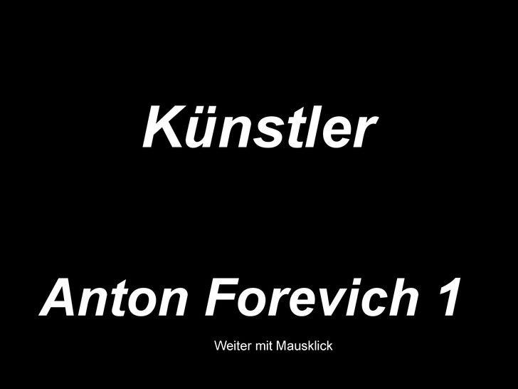 Anton Forevich 1 Künstler  Weiter mit Mausklick