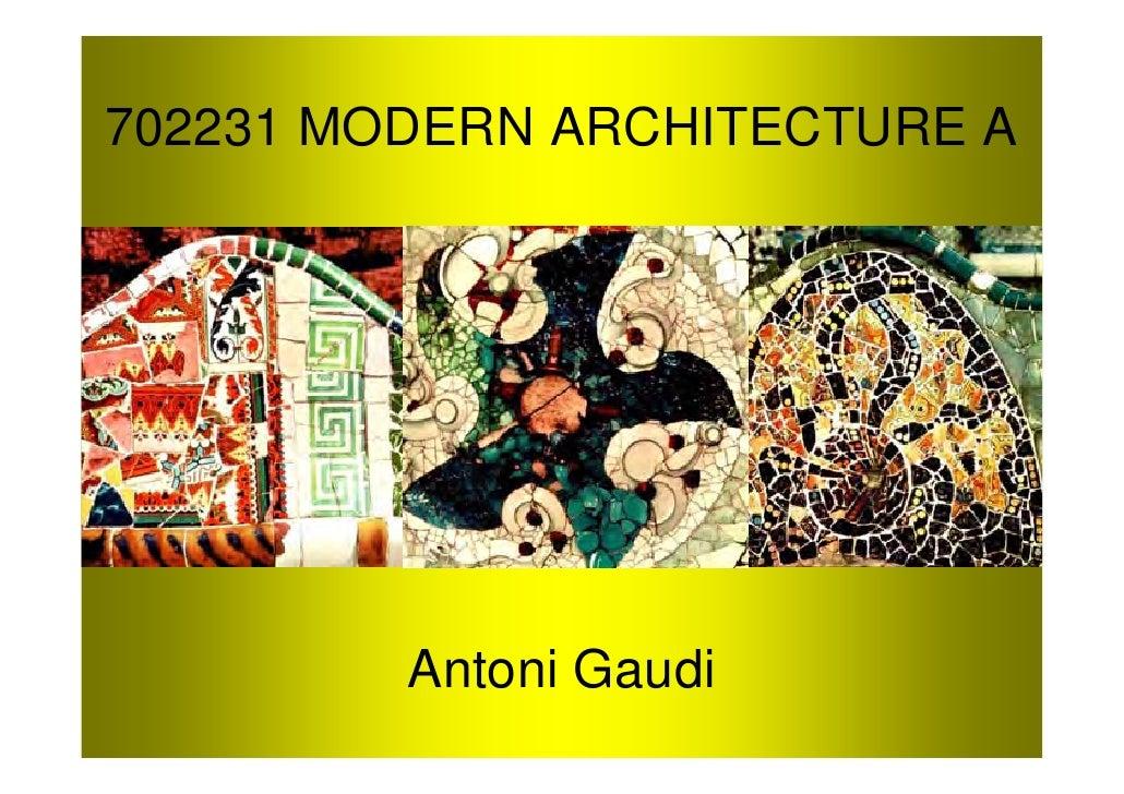 702231 MODERN ARCHITECTURE A              Antoni Gaudi