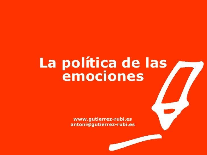 La política de las emociones www.gutierrez-rubi.es [email_address]