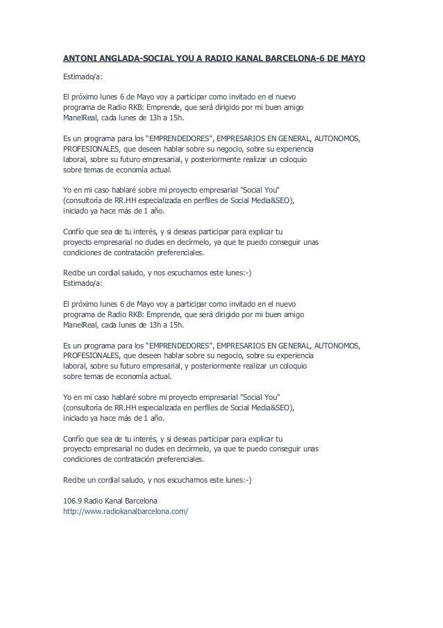 ANTONI ANGLADA-SOCIAL YOU A RADIO KANAL BARCELONA-6 DE MAYOEstimado/a:El próximo lunes 6 de Mayo voy a participar como inv...