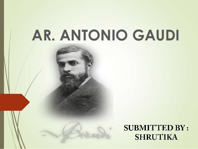 AR. ANTONIO GAUDI