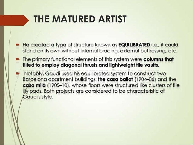 THE MATURED ARTIST  He created a type of structure known as EQUILIBRATED i.e., it could stand on its own without internal...